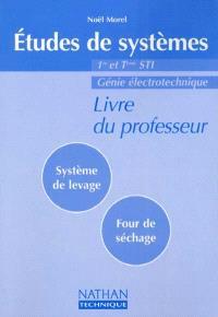 Etudes de systèmes, système de levage, four de séchage 1re et terminale STI : génie électrotechnique