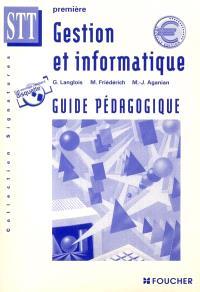 Gestion et informatique, 1re STT : guide pédagogique