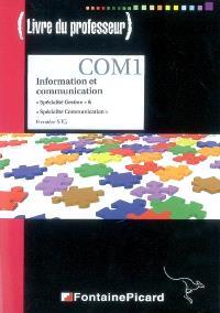 Information et communication : spécialité gestion & spécialité communication, première STG : livre du professeur