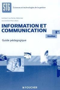 Information et communication 1re gestion STG : guide pédagogique