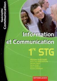 Information et communication 1re STG : spécialité communication