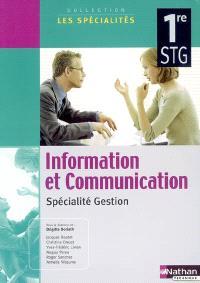 Information et communication 1re STG : spécialité gestion : livre de l'élève