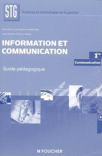 Information et communication 1re STG communication : guide pédagogique