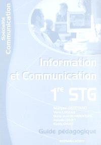 Information et communication 1re STG spécialité Communication : guide pédagogique