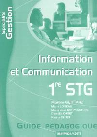 Information et communication 1re STG spécialité gestion : guide pédagogique