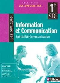 Information et communication, 1re STG, spécialité communication : manuel élève