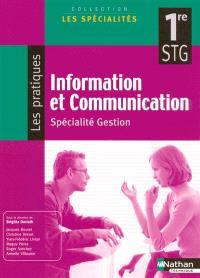 Information et communication, 1re STG, spécialité gestion : manuel élève