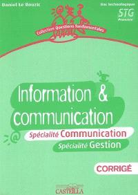 Information et communication, bac technologique, 1re STG : spécialité communication, spécialité gestion : corrigé