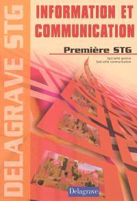 Information et communication, première STG : spécialité gestion, spécialité communication