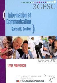 Information et communication, spécialité gestion, 1re STG : livre du professeur