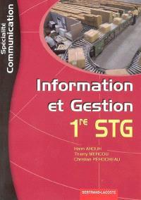 Information et gestion 1re STG : spécialité communication