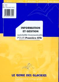Information et gestion pour 1re STG spécialité communication