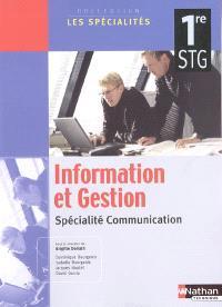 Information et gestion, 1re STG : spécialité communication