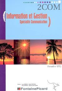 Information et gestion, spécialité communication : première STG : livre de l'élève