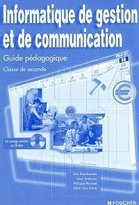 Informatique de gestion et de communication : guide pédagogique : classe de seconde