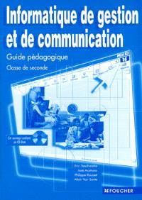 Informatique de gestion et de communication, 2nde STT : guide pédagogique
