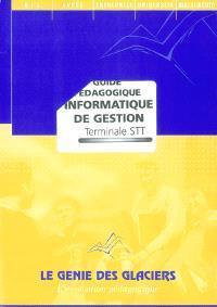 Informatique de gestion, terminale STT : guide pédagogique