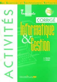 Informatique et gestion, activités, bac sciences et technologies tertiaires, terminale : corrigé