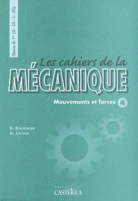 Les cahiers de la mécanique, classes de 1re (SI, STI, S, STL) : mouvements et forces 4