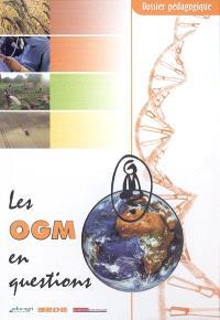 Les OGM en questions : dossier pédagogique