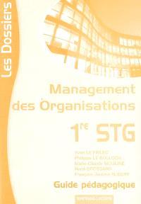 Management des organisations 1re STG : guide pédagogique