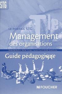 Management des organisations, terminale STG : guide pédagogique