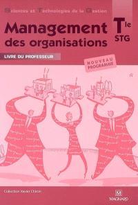 Management des organisations, terminale STG : livre du professeur : nouveau programme
