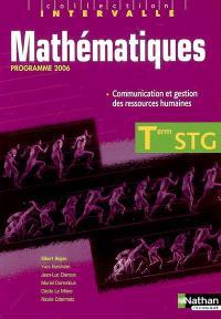 Mathématiques, terminale STG communication et gestion des ressources humaines : livre de l'élève : programme 2006