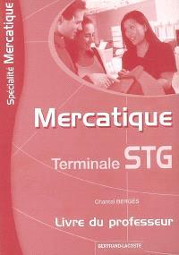 Mercatique, terminale STG spécialité mercatique : livre du professeur
