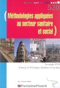 Méthodologies appliquées au secteur sanitaire et social, terminale ST2S, sciences et techniques sanitaires et sociales