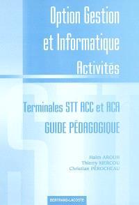 Option gestion et informatique, activités, terminales STT ACC et ACA : guide pédagogique : corrigé