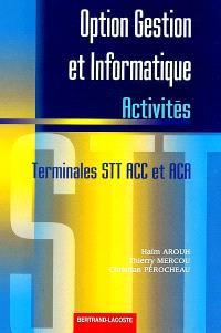 Option gestion et informatique, terminales STT ACC et ACA : activités