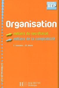 Organisation : BEP seconde professionnelle, métiers du secrétariat, métiers de la comptabilité