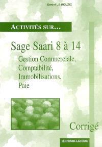 Sage Saari 8 à 14 : gestion commerciale, comptabilité, immobilisations, paie : corrigé