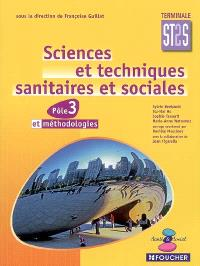 Sciences et techniques sanitaires et sociales, pôle 3 et méthodologies terminale ST2S : livre de l'élève