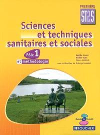 Sciences et techniques sanitaires et sociales, première ST2S : pôle 1 et méthodologie