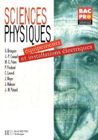 Sciences physiques, 1re terminale professionnelles. Volume 3, Equipements et installations électriques