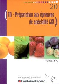 TD-préparation aux épreuves de spécialité GSI, terminale STG : livre de l'élève