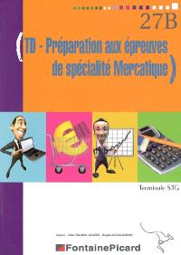 TD-préparation aux épreuves de spécialité mercatique : terminale STG