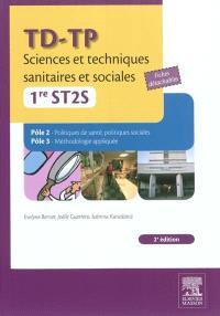 TD-TP sciences et techniques sanitaires et sociales, 1re ST2S, Pôle 2 politiques de santé, politiques sociales, pôle 3 méthodologie appliquée