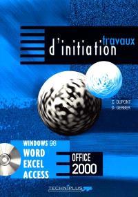 Travaux d'initiation sur logiciels Microsoft Office : Windows 98 et millénium, Word, Excel, Access version 2000