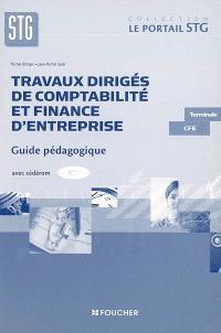 Travaux dirigés de comptabilité et finance d'entreprise, terminale CFE STG : guide pédagogique avec cédérom