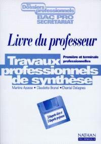 Travaux professionnels de synthèse, bac pro secrétariat : première et terminale professionnelles