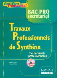 Travaux professionnels de synthèse, bac pro secrétariat, 1re et terminale professionnelles : livre de l'élève