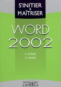 Word 2002 : s'initier & maîtriser