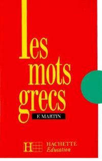 Les Mots grecs : groupés par familles étymologiques