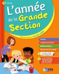 L'année de la grande section, 5-6 ans : tout pour réussir en maternelle : lecture, graphisme-écriture, mathématiques, découverte du monde