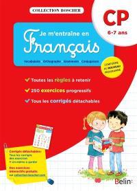 Je m'entraîne en français : CP, 6-7 ans : conforme au nouveau programme