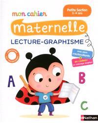 Mon cahier maternelle lecture-graphisme petite section, 3-4 ans