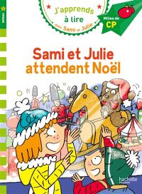 Sami et Julie attendent Noël : niveau 2, milieu de CP